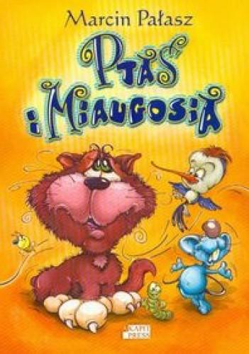 Okładka książki Ptaś i Miaugosia