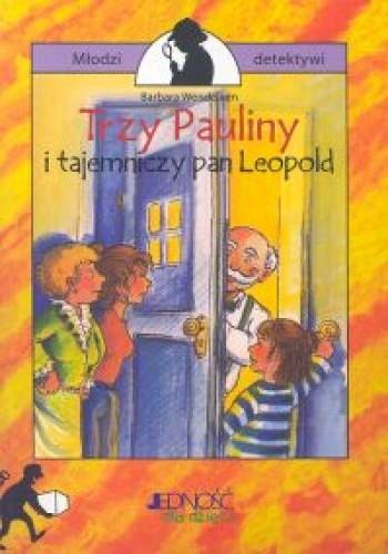 Okładka książki Trzy Pauliny i tajemniczy pan Leopold