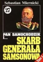 Pan Samochodzik i skarb generała Samsonowa Tom 1