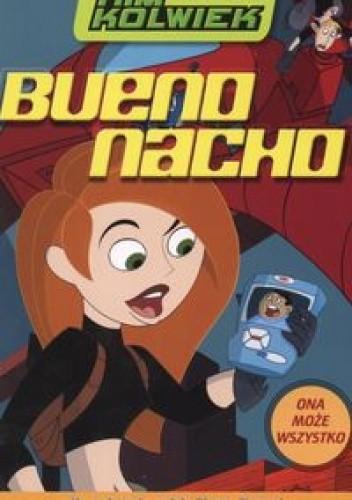Okładka książki Bueno Nacho. Kim Kolwiek. Tom 1