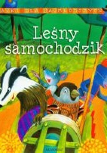 Okładka książki Bajki dla najmłodszych Leśny samochodzik /Bajki dla najmłodszych