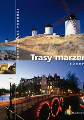 Okładka książki Trasy marzeń - Europa