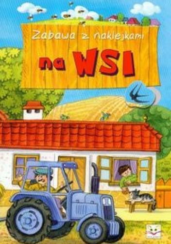 Okładka książki Na wsi zabawa z naklejkami
