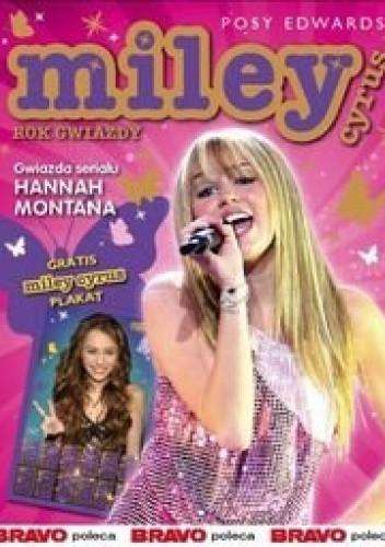 Okładka książki Miley Cyrus Rok Gwiazdy