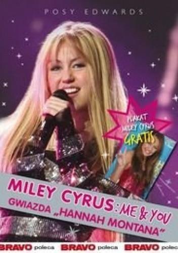 Okładka książki Miley Cyrus: Me & You