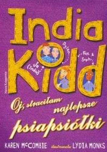 Okładka książki India Kidd Oj,straciałam najlepsze psiapsiółki