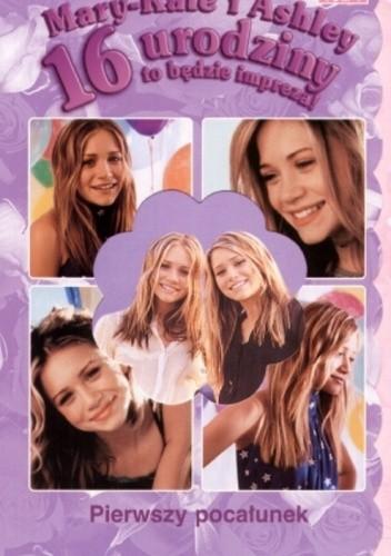 Okładka książki 16 urodziny to będzie impreza! Pierwszy pocałunek
