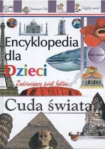 Okładka książki Cuda świata-encyklopedia dla dzieci