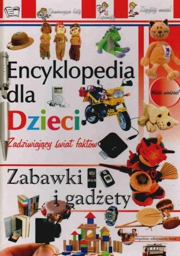 Okładka książki Encyklopedia dla dzieci-zabawki i gadźety