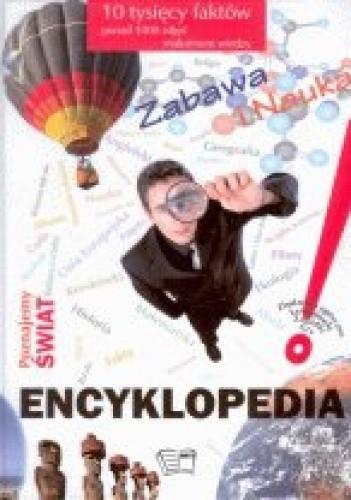 Okładka książki Encyklopedia poznajemy świat/nauka i zabawa