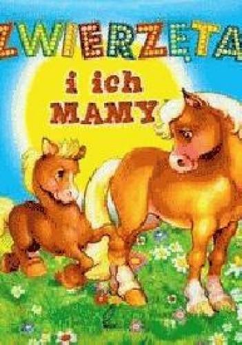 Okładka książki Zwierzęta i ich mamy
