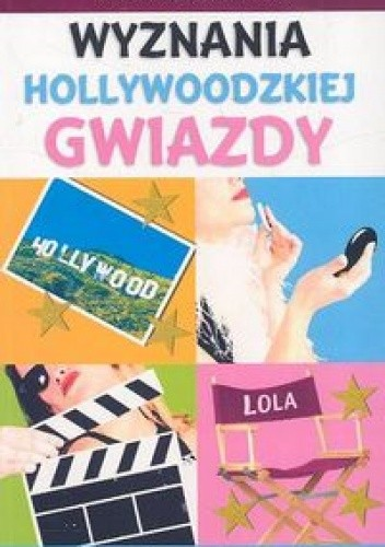 Okładka książki Wyznania hollywoodzkiej gwiazdy