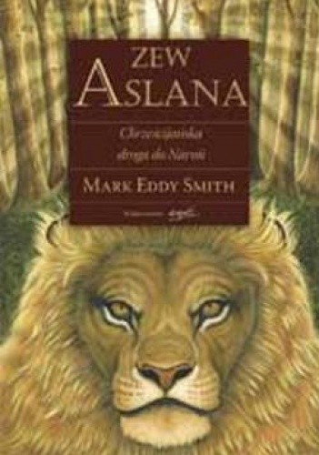 Okładka książki Zew Aslana. Chrześcijańska droga do Narnii