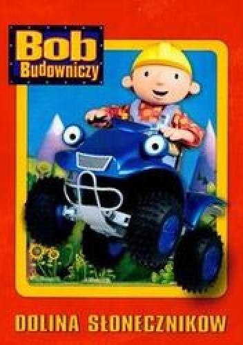 Okładka książki Dolina słoneczników /Bob budowniczy