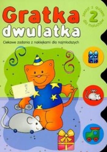 Okładka książki Gratka dwulatka część 2 /Ciekawe zadania z naklejkami dla najmłodszych