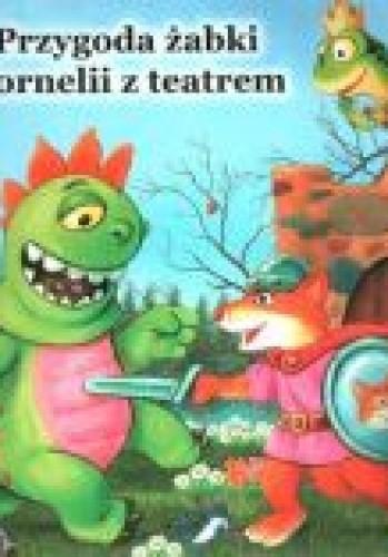 Okładka książki Przygoda żabki kornelii z teatrem/twarde kartki/