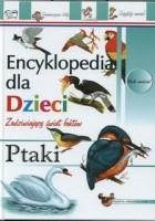 Ptaki. Encyklopedia dla dzieci