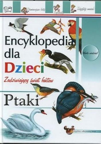 Okładka książki Ptaki. Encyklopedia dla dzieci