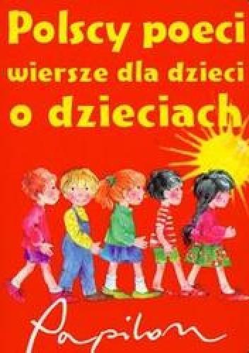 Okładka książki Polscy poeci wiersze dla dzieci o dzieciach
