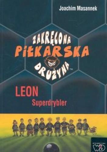 Okładka książki Leon Superdrybler. Tom 1