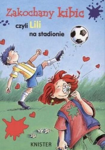 Okładka książki Zakochany kibic, czyli Lili na stadionie