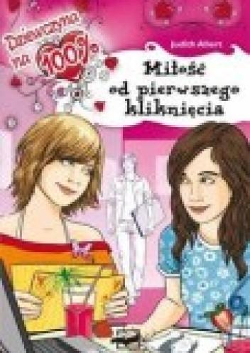 Okładka książki Dziewczyna na 100% - miłość od pierwszego kliknięcia