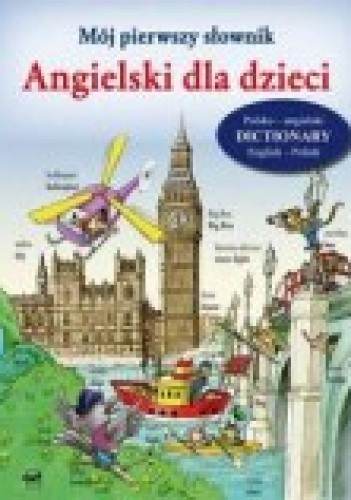 Okładka książki Mój pierwszy słownik. angielski dla dzieci