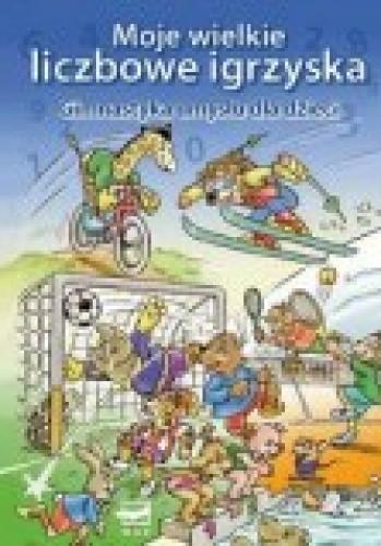 Okładka książki Moje wielkie liczbowe igrzyska gimnastyka umysłu dla dzieci