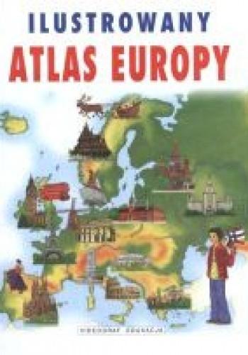 Okładka książki Ilustrowany atlas Europy