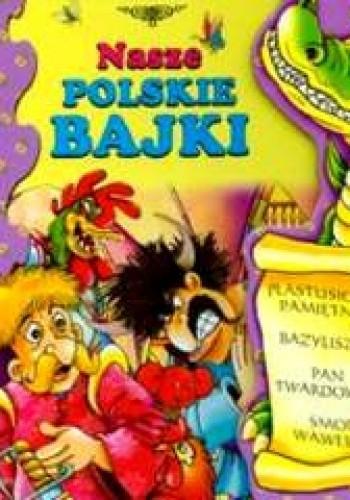Okładka książki Nasze polskie bajki