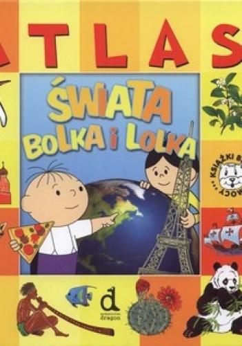 Okładka książki Atlas świata Bolka i Lolka