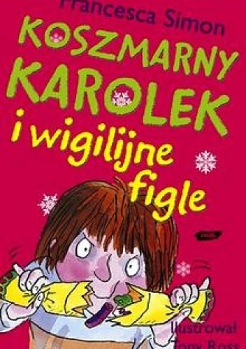 Okładka książki Koszmarny Karolek i wigilijne figle
