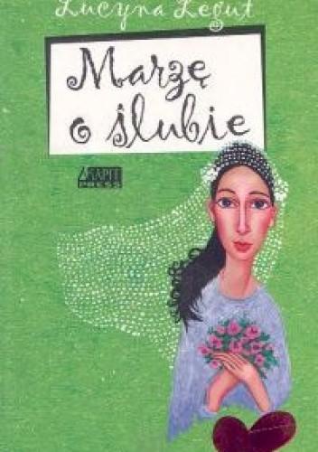 Okładka książki Marzę o ślubie