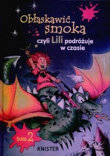 Okładka książki Obłaskawić smoka, czyli Lili podróżuje w czasie
