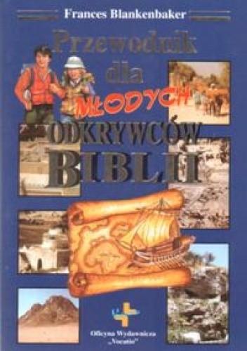 Okładka książki Przewodnik dla młodych odkrywców Biblii