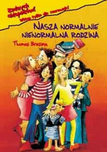 Okładka książki Nasza normalnie nienormalna rodzina