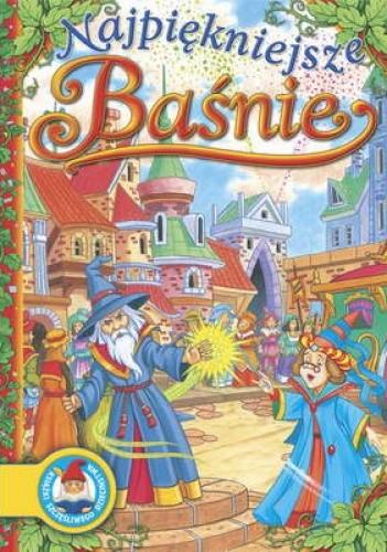 Okładka książki Najpiękniejsze baśnie /Książki szczęśliwego dzieciństwa