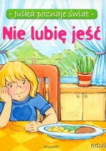 Okładka książki Nie lubię jeść