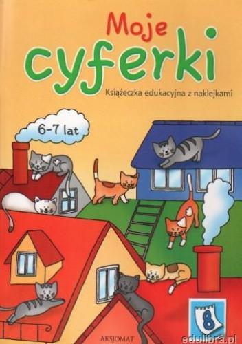 Okładka książki Moje cyferki 6-7 lat książka edukacyjna z naklejkami