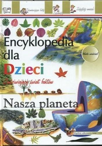 Okładka książki Encyklopedia dla dzieci-nasza planeta