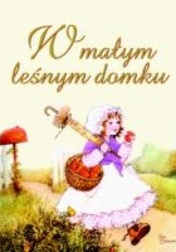Okładka książki W małym leśnym domku