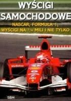 Wyścigi samochodowe /Nascar, formuła 1, wyścigi na 1/4 mili i nie tylko