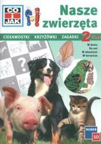 Okładka książki Nasze zwierzęta. W domu, na wsi, w akwarium, w terrarium