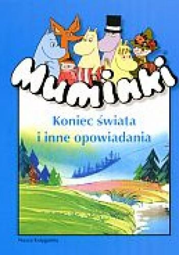 Okładka książki Muminki. Koniec świata i inne opowiadania