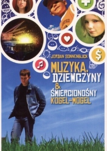 Okładka książki Muzyka, dziewczyny i śmiercionośny Kogel-mogel