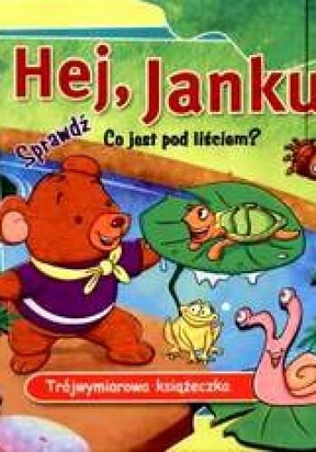 Okładka książki Hej, Janku - trójwymiarowa książeczka
