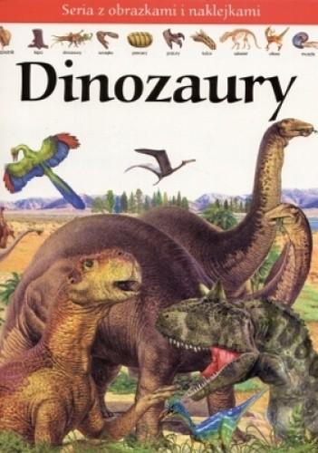 Okładka książki Dinozaury. Seria z obrazkami i naklejkami