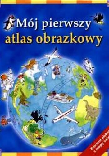 Okładka książki Mój pierwszy atlas abrazkowy