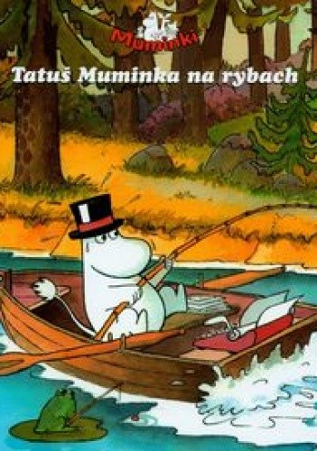 Okładka książki Tatuś muminka na rybach
