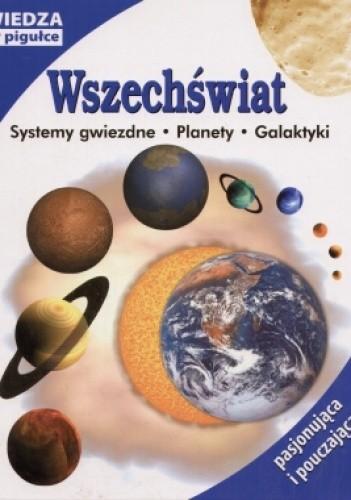Okładka książki Wszechświat. Systemy gwiezdne, planety, galaktyki